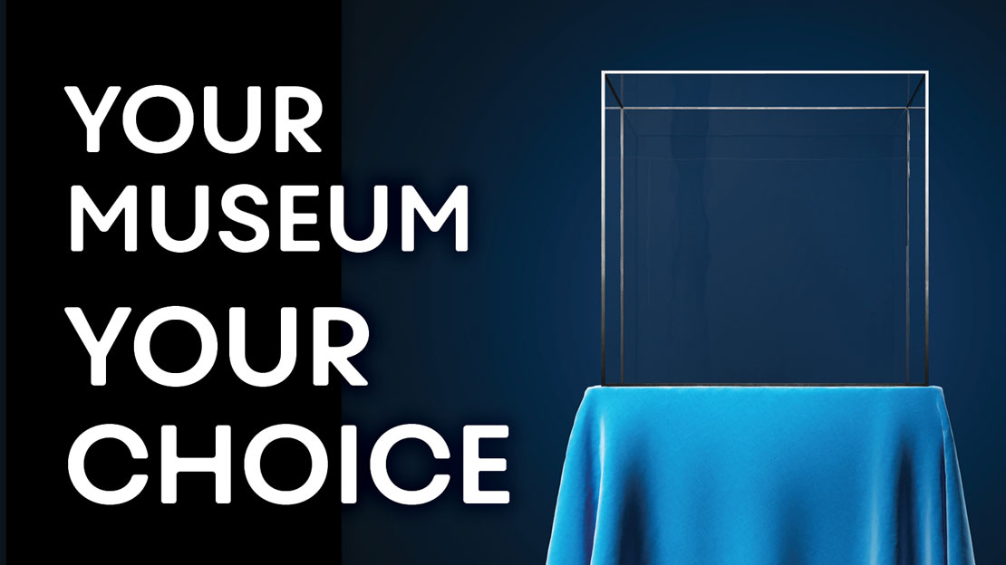 Your Museum, Your Choice