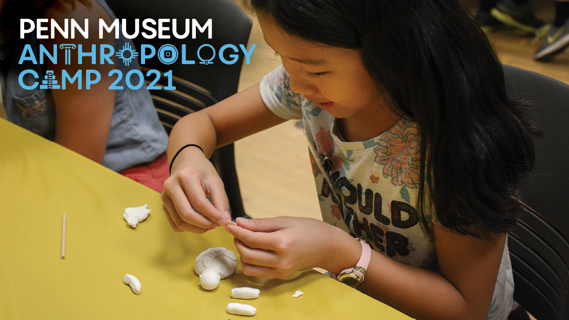 Penn Museum Anthropology Camp 2021